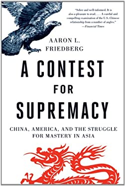 A Contest for Supremacy: China, America, and the Struggle for Mastery in Asia 9780393343892