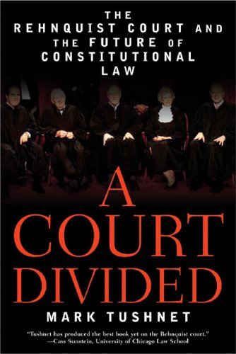 A Court Divided: The Rehnquist Court and the Future of Constitutional Law 9780393327571
