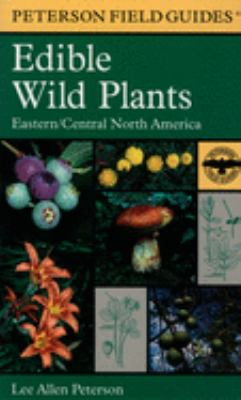 A Field Guide to Edible Wild Plants: Eastern and Central North America 9780395926222