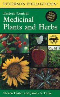 A Field Guide to Medicinal Plants and Herbs: Of Eastern and Central North America 9780395988145