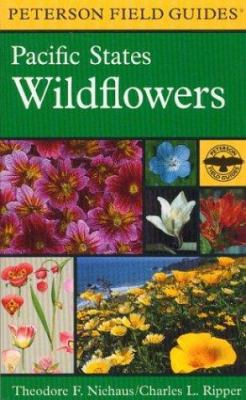 A Field Guide to Pacific States Wildflowers: Washington, Oregon, California and Adjacent Areas 9780395910955