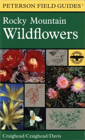 A Field Guide to Rocky Mountain Wildflowers: Northern Arizona and New Mexico to British Columbia 9780395936139
