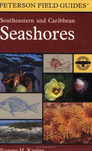 A Field Guide to Southeastern and Caribbean Seashores: Cape Hatteras to the Gulf Coast, Florida, and the Caribbean 9780395975169