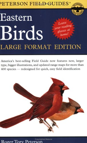 A Field Guide to the Birds of Eastern and Central North America: Large Format Edition 9780395963715