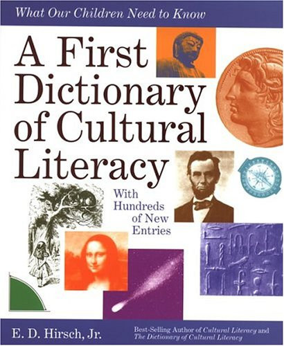A First Dictionary of Cultural Literacy: What Our Children Need to Know 9780395823521