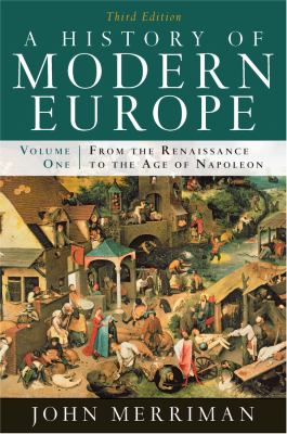 A History of Modern Europe: Volume 1, from the Renaissance to the Age of Napoleon 9780393933840