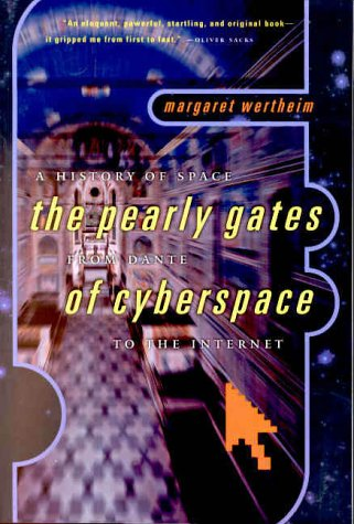 A History of Space: The Pearly Gates from Dante of Cyberspace to the Internet 9780393320534
