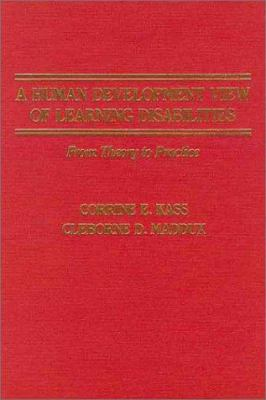 A Human Development View of Learning Disabilities: From Theory to Practice 9780398058869