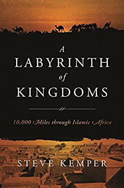 A Labyrinth of Kingdoms: 10,000 Miles Through Islamic Africa 9780393079661