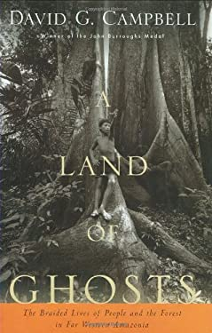 A Land of Ghosts: The Braided Lives of People and the Forest in Far Western Amazonia 9780395712849