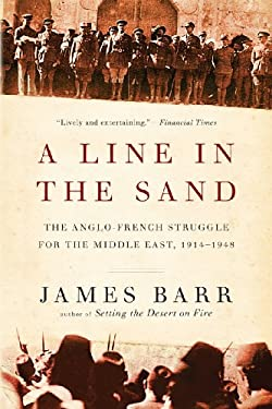 A Line in the Sand: The Anglo-French Struggle for the Middle East, 1914-1948 9780393344257