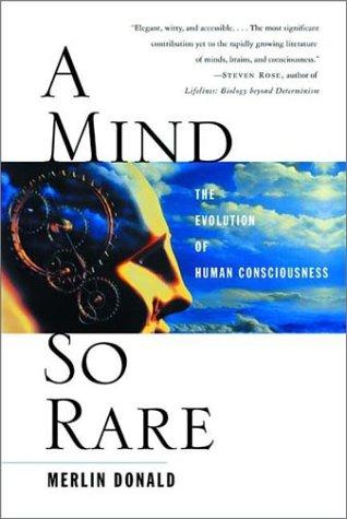 A Mind So Rare: The Evolution of Human Consciousness 9780393323191