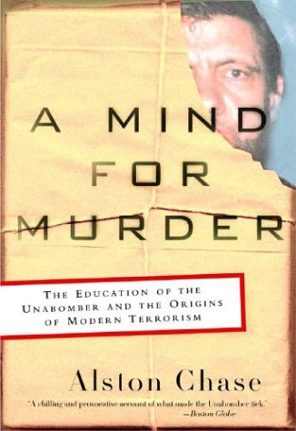 A Mind for Murder: The Education of the Unabomber and the Origins of Modern Terrorism 9780393325560