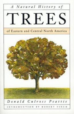 A Natural History of Trees: Of Eastern and Central North America 9780395581742