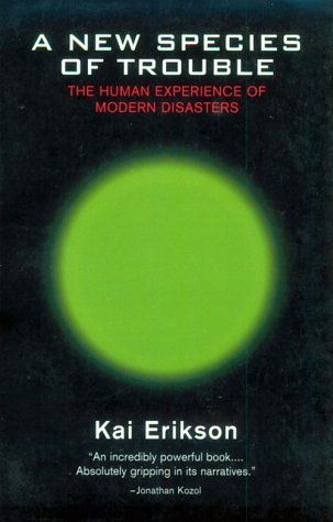 A New Species of Trouble: The Human Experience of Modern Disasters 9780393313192