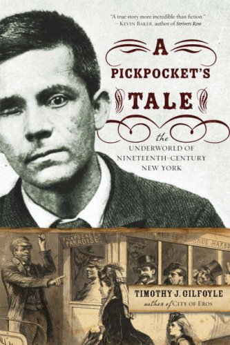 A Pickpocket's Tale: The Underworld of Nineteenth-Century New York 9780393329896