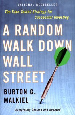 A Random Walk Down Wall Street: The Time-Tested Strategy for Successful Investing 9780393325355