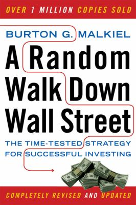 A Random Walk Down Wall Street: The Time-Tested Strategy for Successful Investing 9780393330335