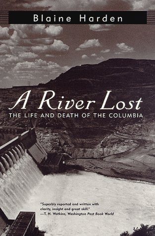 A River Lost: The Life and Death of the Columbia 9780393316902