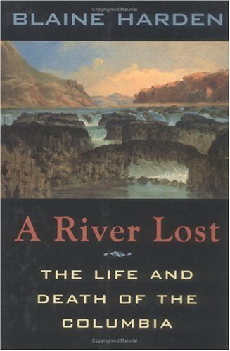 A River Lost: The Life and Death of the Columbia 9780393039368