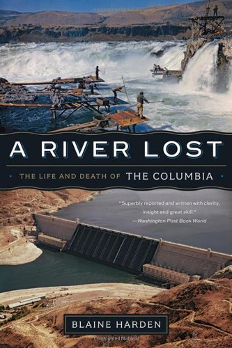 A River Lost: The Life and Death of the Columbia 9780393342567