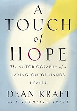 A Touch of Hope: The Autobiography of a Laying-on-of-Hands Healer 9780399143892