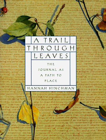 A Trail Through Leaves: The Journal as a Path to Place 9780393041019