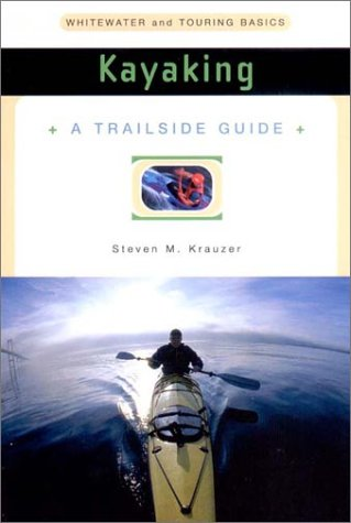 A Trailside Guide: Kayaking 9780393313369