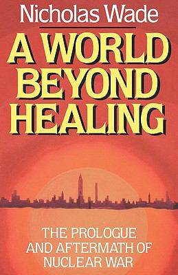A World Beyond Healing: The Prologue and Aftermath of Nuclear War 9780393336924