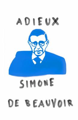 Adieux: A Farewell to Sartre 9780394728988