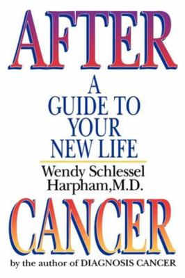 After Cancer: A Guide to Your New Life 9780393331479