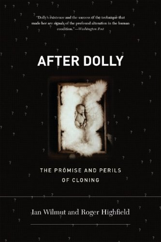 After Dolly: The Promise and Perils of Cloning 9780393330267