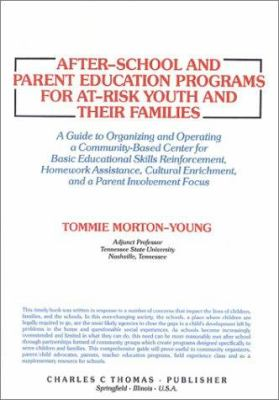After-School and Parent Education Programs for At-Risk Youth and Their Families: A Guide to Organizing and Operating a Community-Based Center for Basi 9780398059613