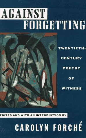 Against Forgetting: Twentieth-Century Poetry of Witness 9780393309768