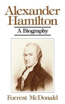 Alexander Hamilton: A Biography 9780393300482