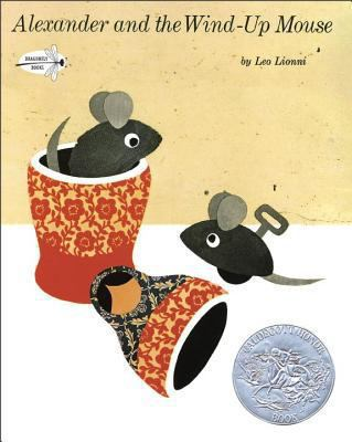Alexander and the Wind-Up Mouse: (Caldecott Honor Book) 9780394829111