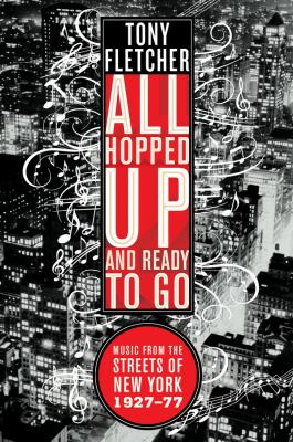 All Hopped Up and Ready to Go: Music from the Streets of New York 1927-77 9780393334838