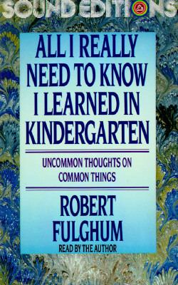 All I Really Need to Know I Learned in Kindergarten 9780394573168