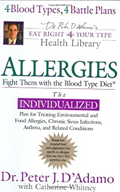 Allergies: Fight Them with the Blood Type Diet 9780399152528