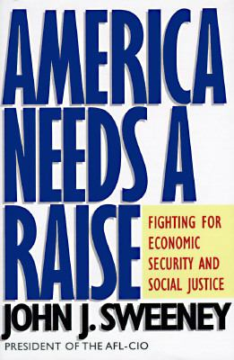 America Needs a Raise: Fighting for Economic Security and Social Justice 9780395823002