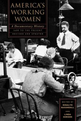 America's Working Women: A Documentary History, 1600 to the Present