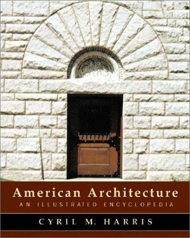 American Architecture: An Illustrated Encyclopedia 9780393731033