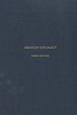 American Diplomacy: A History 9780393093094