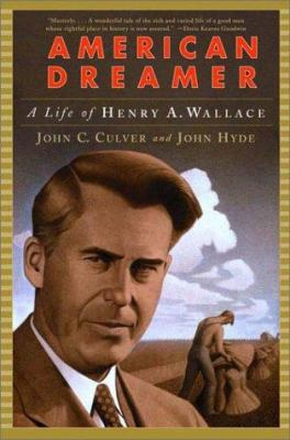 American Dreamer: The Life of Henry A. Wallace 9780393322286