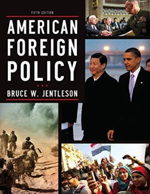 American Foreign Policy : The Dynamics of Choice in the 21st Century - 5th Edition