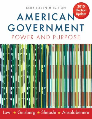 American Government: Power and Purpose 9780393932997