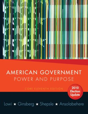 American Government, Core Edition: Power and Purpose 9780393933000