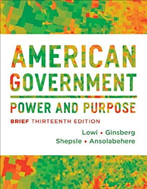 American Government : Power and Purpose - 13th Edition