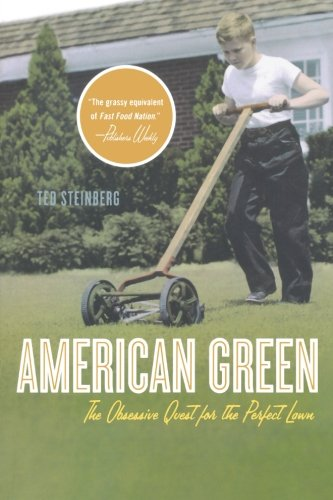 American Green: The Obsessive Quest for the Perfect Lawn 9780393329308