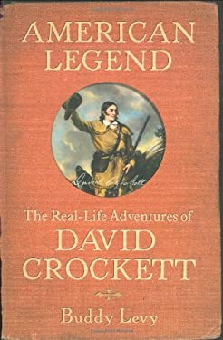 American Legend: The Real-Life Adventures of David Crockett 9780399152788